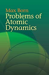Problems of Atomic Dynamics (Dover Books on Physics) by Max Born (2005-01-28)