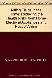 Killing Fields in the Home: Reducing the Health Risks from Home Electrical Appliances and House Wiring