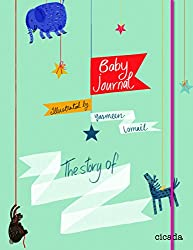 Baby Journal: The Story of........
