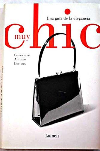 Muy Chic (Vivencias) por Genevieve Antoine-Dariaux