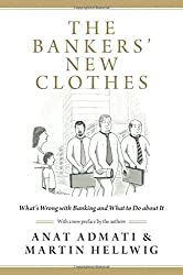 Bankers' New Clothes: What's Wrong with Banking and What to Do about It
