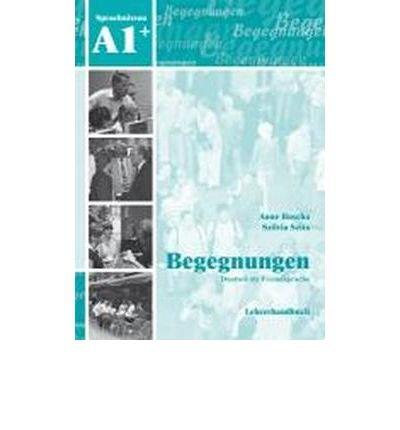 Begegnungen Deutsch als Fremdsprache A1+: Lehrerhandbuch (Paperback)(German) - Common