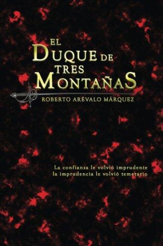 El Duque de Tres Montañas por Roberto Arévalo Márquez