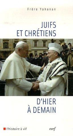 Juifs et chrétiens d'hier à demain