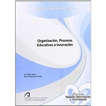 Organización, Procesos Educativos e Innovación (Manual Universitario de Teleformación. Grado en Educación Primaria)