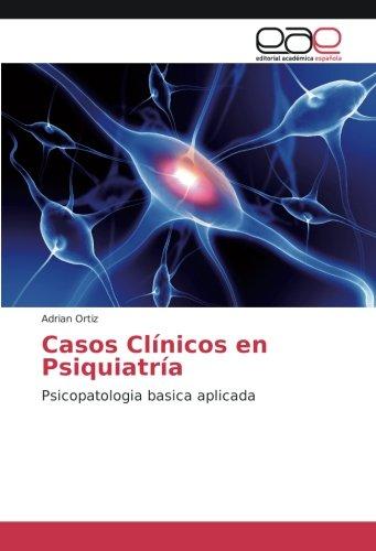 Descargar Libro Casos Clínicos en Psiquiatría: Psicopatologia basica aplicada de Adrián Ortiz