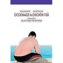 Ciccionazzi a Chichén Itzá: 275 (Linferno)