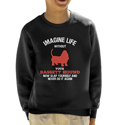 Imagine Life Without Your Bassett Hound Kid's Sweatshirt (Kinder Hound Sweatshirt)