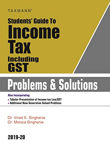 Students' Guide to Income Tax Including GST -Problems & Solutions (19th Edition 2019-20)