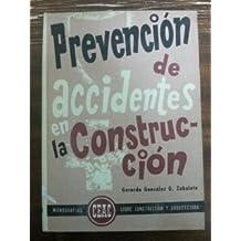 PREVENCION DE ACCIDENTES EN LA CONSTRUCCION
