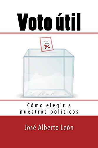 Voto útil: Cómo elegir a nuestros políticos