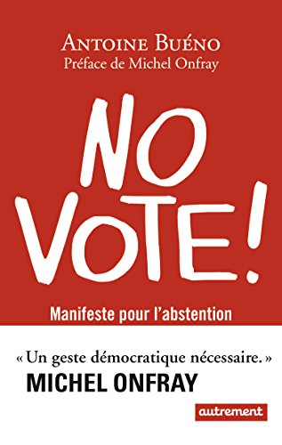 No vote ! : Manifeste pour l'abstention par