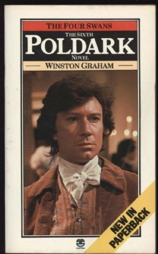 The Four Swans: A Novel of Cornwall, 1795-1797 (Poldark 6) by Winston Graham (1980-03-31)