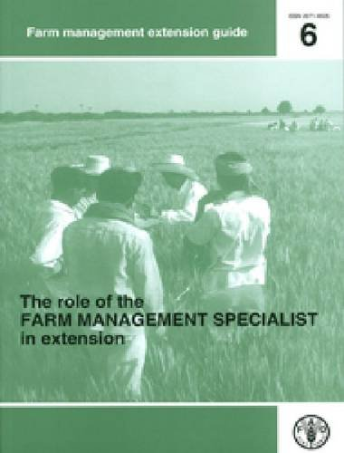 The Role of the Farm Management Specialist in Extension (Farm Management Extension Guide, Band 6)