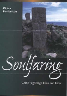 soulfaring-celtic-pilgrimage-then-and-now-by-author-cintra-pemberton-published-on-september-2000