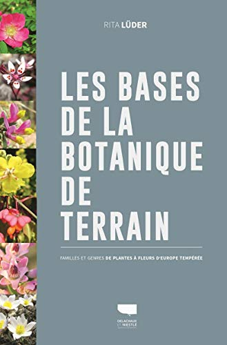 Les Bases de la botanique de terrain - Familles et genres des plantes à fleurs d'Europe tempérée