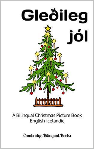 Gleðileg jól: A Bilingual Christmas Picture Book English-Icelandic (English Edition)