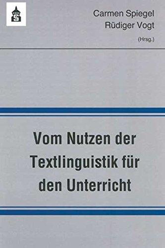 Vom Nutzen der Textlinguistik für den Unterricht