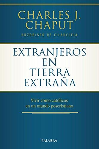 Extranjeros en tierra extraña (Mundo y cristianismo)