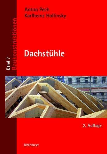 Dachstühle (Baukonstruktionen, Band 7)