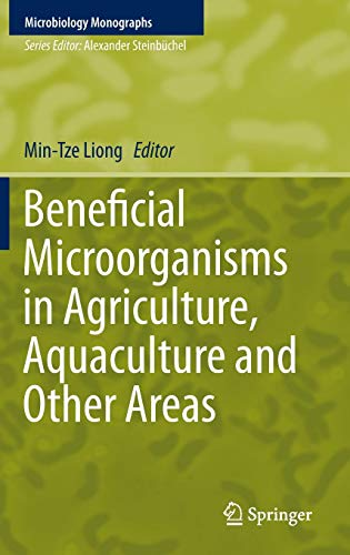 Beneficial Microorganisms in Agriculture, Aquaculture and Other Areas (Microbiology Monographs, Band 29)