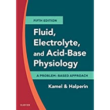 Fluid, Electrolyte and Acid-Base Physiology E-Book: A Problem-Based Approach