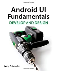 Android UI Fundamentals: Develop & Design (Develop and Design)