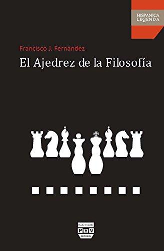 AJEDREZ DE LA FILOSOFÍA, EL (Hispanica Legenda)