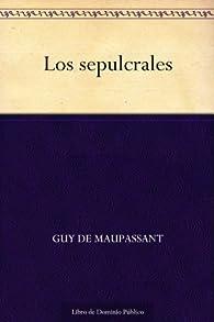 Los sepulcrales par Guy de Maupassant