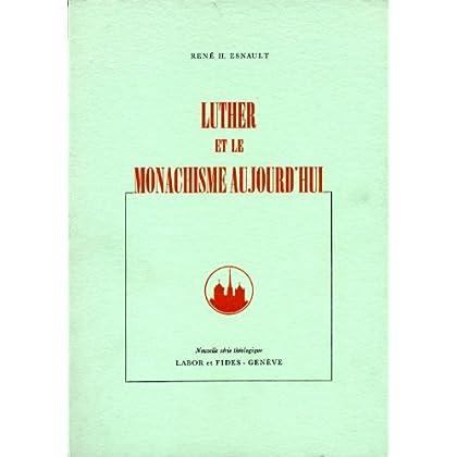 Luther : monachisme aujourd'hui