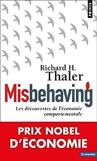 Misbehaving. Les découvertes de l'économie comportementale par Richard Thaler