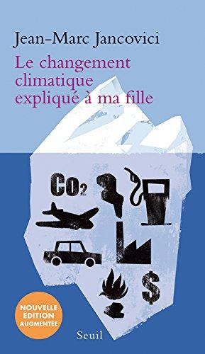 Le changement climatique expliqué à ma fille (nouvelle édition) par Jean-marc Jancovici