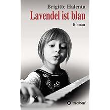 Lavendel ist blau