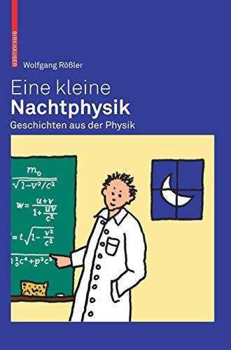 Eine kleine Nachtphysik: Geschichten aus der Physik
