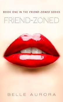Friend-Zoned by [Aurora, Belle]