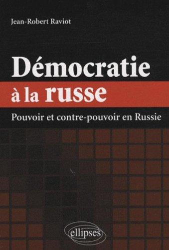 Démocratie à la russe : pouvoir et contre-pouvoir en Russie