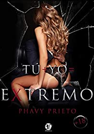 TU + YO= EXTREMO par Phavy Prieto