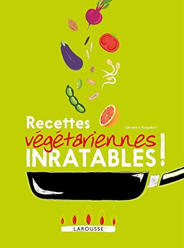 Recettes végétariennes inratables !