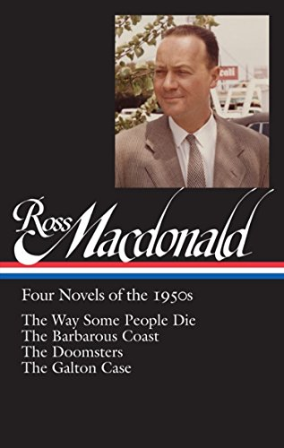 ross-macdonald-four-novels-of-the-1950s-the-way-some-people-die-the-barbarous-coast-the-doomsters-th