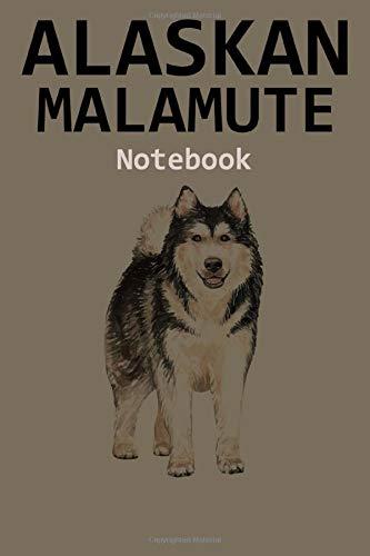 Alaskan Malamute Notebook: 120 Page Unlined (6 x 9 inches) Alaskan Malamute Journal with More Alaskan Malamutes Inside!
