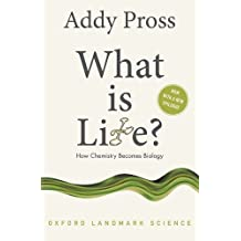 What is Life?: How Chemistry Becomes Biology