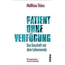 Patient ohne Verfügung: Das Geschäft mit dem Lebensende (German Edition)