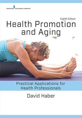 Health Promotion and Aging, Eighth Edition: Practical ...