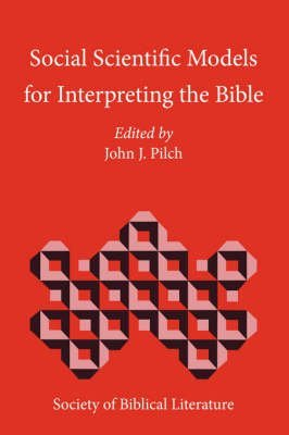 [(Social Scientific Models for Interpreting the Bible : Essays by the Context Group in Honor of Bruce J. Malina)] [Edited by John J. Pilch] published on (January, 2000)