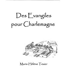 Des Evangiles pour Charlemagne (French Edition)