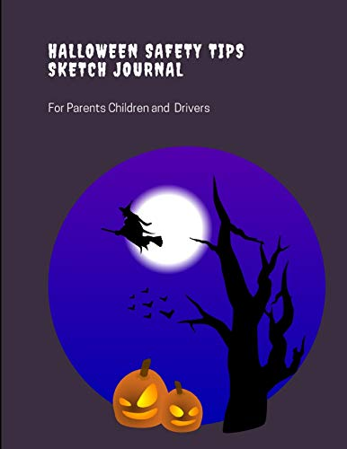 Halloween Safety Tips Sketch Journal: For Parents Children and Drivers (Für Halloween Arbeit Ideen)