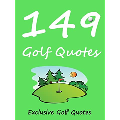 Quotes : 149 Golf Quotes (English Edition)