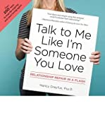 Talk to Me Like I'm Someone You Love Relationship Repair in a Flash by Dreyfuss, Nancy ( Author ) ON Mar-04-2010, Spiral bound