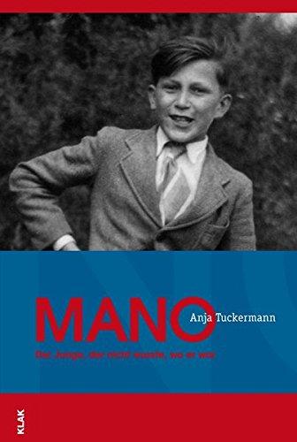 Mano.: Der Junge der nicht wußte, wo er war