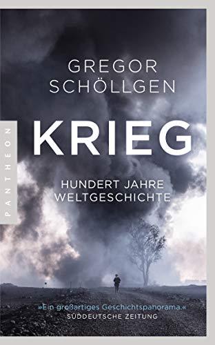 Krieg: Hundert Jahre Weltgeschichte
